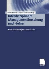 Interdisziplinäre Managementforschung und -lehre: Herausforderungen und Chancen