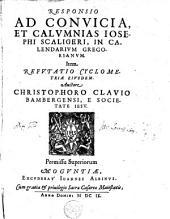 Responsio ad convicia, et calumnias Iosephi Scaligeri, in calendarium Gregorianum...