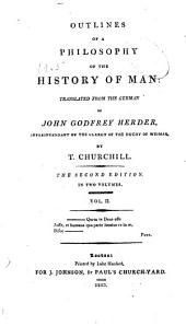 Outlines of a Philosophy of the History of Man:/ Johann Gottfried Von Herder. Tr. from the German of John Godfrey Herder by T. Churchill: Volume 2