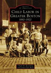 Child Labor in Greater Boston: 1880-1920