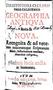 Christophori Cellari[i] Nucleus Geographiae Antiquae Et Novae