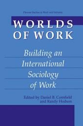 Worlds of Work: Building an International Sociology of Work