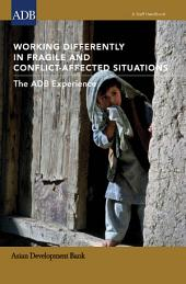 Working Differently In Fragile and Conflict-Affected Situations: The ADB Experience