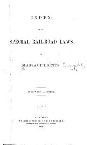Index of the Special Railroad Laws of Massachusetts [1826-1873].
