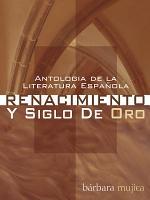 Antologia de la Literatura Espanola  Renacimiento y Siglo De Oro PDF