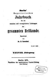 Sachs' repertorisches Jahrbuch für die neuesten und vorzüglichsten Leistungen der gesammten Heilkunde: 1871