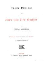 Plain Dealing: or, Newes from New England. A short view of New-Englands present Government, ... compared with the ... established Government of England, in some materiall points, etc