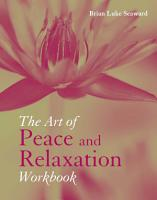 The Art of Peace and Relaxation Workbook PDF