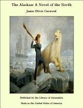 The Alaskan: A Novel of the North