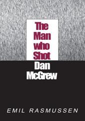 The Man Who Shot Dan Mcgrew