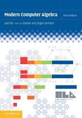 Modern Computer Algebra: Edition 3
