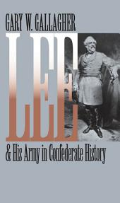 Lee and His Army in Confederate History