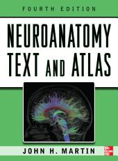 Neuroanatomy Text and Atlas, Fourth Edition: Edition 4