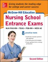 McGraw-Hill's Nursing School Entrance Exams, Second Edition: Strategies + 8 Practice Tests, Edition 2