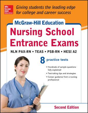 McGraw Hill s Nursing School Entrance Exams  Second Edition