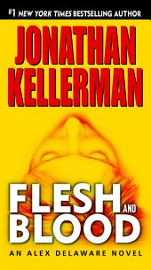 Flesh and Blood: An Alex Delaware Novel