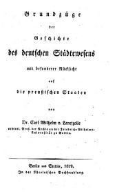 Grundzüge der geschichte des deutschen städtewesens mit besonderer rücksicht auf die preussischen staaten