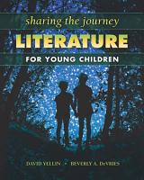 Sharing the Journey  Literature for Young Children PDF