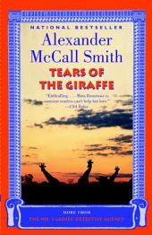 Tears of the Giraffe: A No. 1 Ladies' Detective Agency Novel (2)