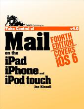 Take Control of Mail on the iPad, iPhone, and iPod touch: Edition 4