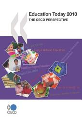 Education Today 2010 The OECD Perspective: The OECD Perspective