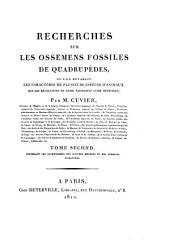 Recherches sur les ossemens fossiles de quadrupèdes: où l'on rétablit les caractères de plusieurs espèces d'animaux que les révolutions du globe paroissent avoir détruites, Volume2
