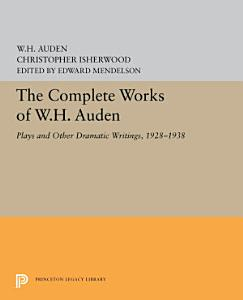 The Complete Works of W H  Auden PDF