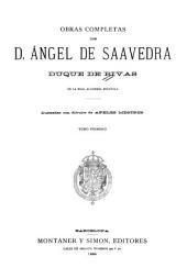 Obras completas de d. Angel de Saavedra, duque de Rivas: Volumen 1