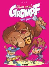 Mon ami Grompf Tome 07: Yéti Gaga