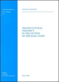 Transcultural Theodicy in the Fiction of Sh  saku End
