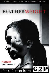 Featherweight: Short Story