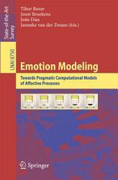Emotion Modeling: Towards Pragmatic Computational Models of Affective Processes