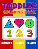 Toddler Coloring Book. Numbers Colors Shapes