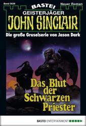 John Sinclair - Folge 0636: Das Blut der schwarzen Priester