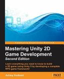 Mastering Unity 2D Game Development   Second Edition PDF