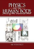 Physics and the Human Body PDF