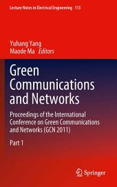 Green Communications and Networks: Proceedings of the International Conference on Green Communications and Networks (GCN 2011)