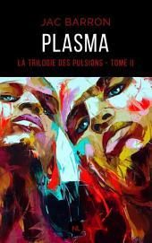 Plasma: La Trilogie des Pulsions, Volume2, Édition 2