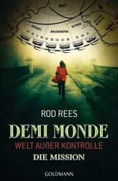 Die Mission: Demi-Monde: Welt außer Kontrolle 1