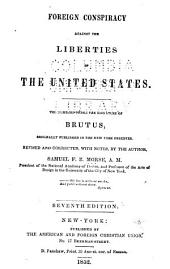 Foreign Conspiracy Against the Liberties of the United States: The Numbers Under the Signature of Brutus, Originally Published in the New York Observer