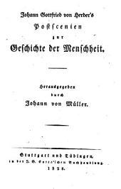 Saemmtliche Werke: Zur Philosophie und Geschichte : Th. 8, Postscenien zur Geschichte der Menschheit, Volume 3, Issue 8