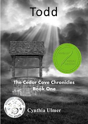 Todd  The Cedar Cove Chronicles Book One