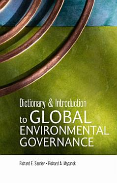 Dictionary and Introduction to Global Environmental Governance PDF
