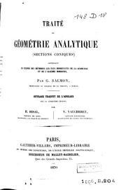 Traité de géométrie analytique (sections coniques) contenant un exposé des méthodes les plus importantes de la géométrie et de l'algèbre modernes