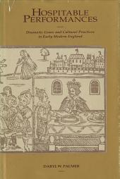 Hospitable Performances: Dramatic Genre and Cultural Practices in Early Modern England