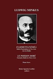 Ludwig Minkus; Fiammetta/Néméa: Ballet-Pantomime in Two Acts, by Arthur Saint-Léon; Airs de ballet, Le Poisson doré