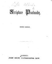 Scripture Psalmody. Second edition. [Selections from the Bible arranged for chanting. Edited by John S. Pearsall.]