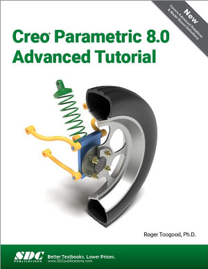 Creo Parametric 8 0 Advanced Tutorial