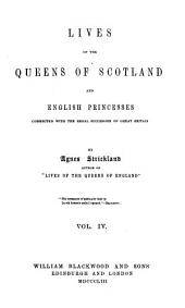 Lives of the Queens of Scotland and English Princesses ...: Mary Stuart