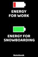 Energy for Work - Energy for Snowboarding Notebook
